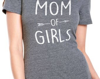 Mothers Day Shirt Mom of Girls T Shirt Womens T Shirt Mom Shirt Mom Life Mama Shirt Wife Gift Funny T Shirts