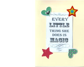 Collage Card - Every Little Thing She Does Is Magic - Blank Card Inside - Unusual