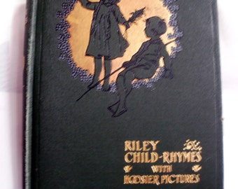 Riley Child Rhymes with Hoosier Pictures 1905 edition Antique Illustrated Will Vawter Children's Poetry Book James Whitcomb Riley