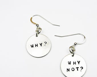 Why and Why Not - Fun Question Earrings With Motivational Quote - Word Jewelry