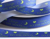 """I Love You to the Moon and Back Ribbon 5 yards of 7/8"""" Blue and Green Grosgrain for Girl Hair Bow Scrapbook Sewing Project Heart and Crecent"""