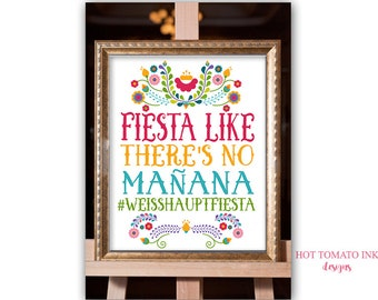 Fiesta like there's no mañana- Fiesta manana- Fiesta Sign- Cinco de Mayo sign-Couples Shower-Bridal Shower-mexican sign printable- YOU PRINT