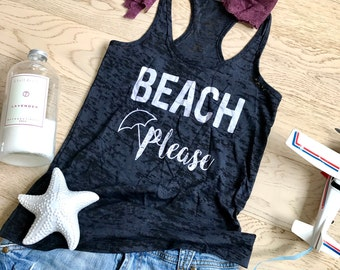 Beach Please. Clothing. Women's Clothing. Women's Tank Top. Mother's Vacation Tank Top. Mothering T-Shirt. Beach Tank Top. Mom's Beach