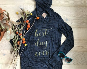 Best Day Ever. Happy Hoodie. Clothing. Women's Clothing. Women's Hoody. Hoodie. Wedding Hoodie. Burnout Hoody. Best Day Ever Disney.