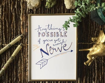 Anything's Possible if You've Got Enough Nerve - Harry Potter Quote Hand Lettered Wall Art, Ginny Weasley - 5x7 8x10 Digital Print