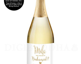 Bridesmaid Proposal CHAMPAGNE LABELS Champagne Ask Bridesmaid Maid of Honor Gift Will You Be My Bridesmaid Proposal Bridesmaid Gift - Mila