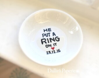 Engagement Ring Dish, Engagement Gift, He put a ring on it, Hand painted, Bridal shower gift, Customized ring holder, gift for the bride
