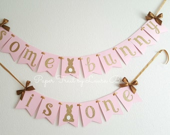 Some Bunny is One Birthday Banner in Pink and Gold.  1st Birthday Decorations.  Some Bunny is One!