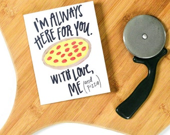 Pizza Card, Funny Pizza Card, Love card, Encouragement Card, Funny Friend, Thinking Of You Card, Always Here for You Pizza Card