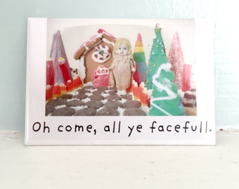 "Doll Holiday Magnet ""Oh Come All Ye Facefull"" Funny Dolly Humor Miniature Gifts"