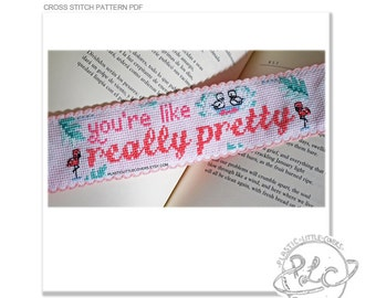 "Bookmark Cross Stitch Pattern ""You're like really pretty"". PDF instant download modern cross stitch. Mean Girls"