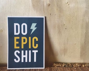 Do Epic Shit Quote | Vinyl Sticker Design