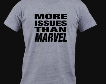 More Issues Than Marvel Shirt Iron On - Iron on Decal - Marvel Comics Iron On - Comic Con Shirt