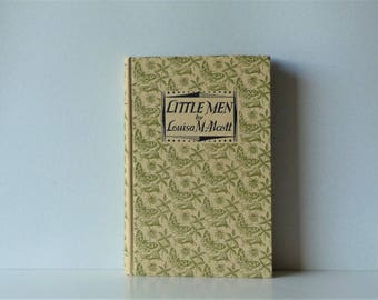 Little Men by Louisa M. Alcott - Sequel to Little Women - Children's Illustrated Classics - Dent and Sons / Dutton - Decorative Book
