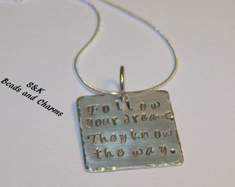 Hand stamped jewelry,follow your dreams,hand stamped necklace,engraved ,inspirational necklace,mommy necklace,