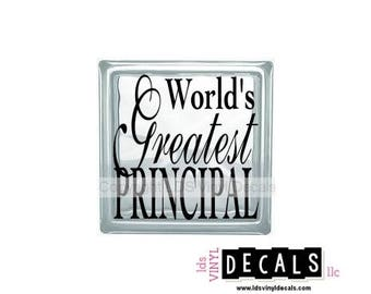World's Greatest PRINCIPAL - Occupation and School Vinyl Lettering for Glass Blocks - Craft Decals