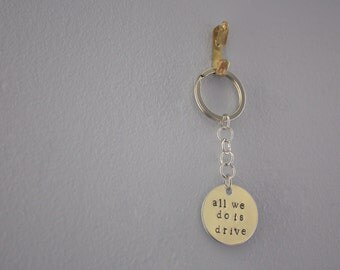 All We Do Is Drive Hand Stamp Keychain