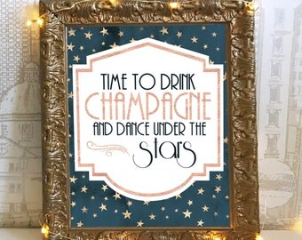 Printable Time to Drink Champagne and Dance Under the Stars -Rose Gold Great Gatsby Sign - Roaring 20s, DIY Instant Download Typography