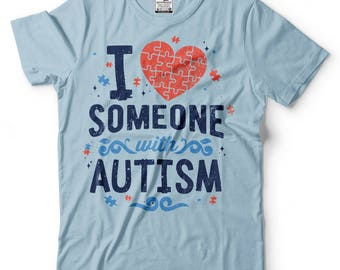 I Love Someone With Autism T-Shirt Autism Awareness T-Shirt