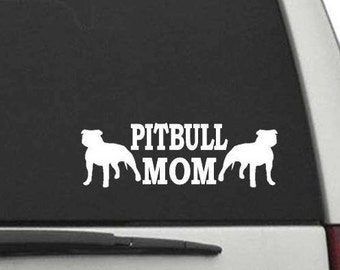 Pitbull Mom Decal Sticker for Car or Truck Window or Laptop FREE SHIPPING CW2146