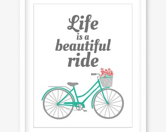 Life is a beautiful ride printable art - printable inspirational quote art - printable quotes - bicycle print - wall art - INSTANT DOWNLOAD
