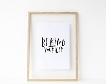 be kind to yourself print // black and white hand lettered home decor print // hand lettered  // be kind print // love yourself print