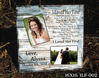 ILF:Wedding Gift for Dad,Wedding Gift,Gift for Him,Thank You Gift,I Loved Her First,Personalized Wedding Gift,Custom Frame,Father's Day Gift
