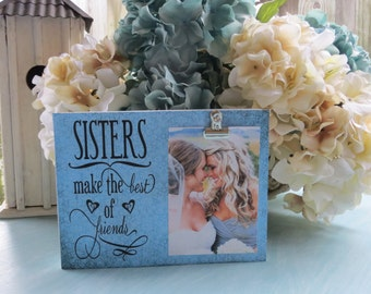 "Wood Sisters Frame, ""Sisters make the best of friends"", Sister Gift, Sister Wedding Frame, Sister Bridesmaid Frame, Sister Photo Display"
