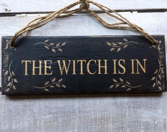 The Witch Is In. Rustic Sign. Halloween Sign. The Witch Is Out. Wood Sign. Reversible Sign. Best Friend Gift. Funny Sign