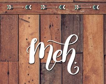 Meh Decal | Yeti Decal | Yeti Sticker | Tumbler Decal | Car Decal | Vinyl Decal