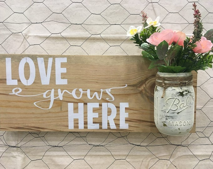 Mason Jar Sign | Love Grows Here | Farmhouse Inspired Sign | You Choose the Colors!