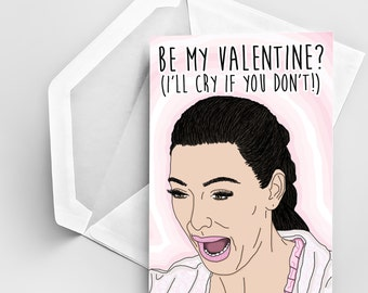 Crying Kim Valentine's Day Card, Crying Kim Love Card, Valentine's Day Card, Be My Valentine? Card, Funny Valentine's Day Card, Love Card