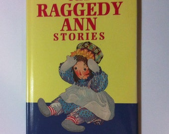 The Raggedy Ann Stories The Very First Raggedy Ann Stories by Johnny Gruelle
