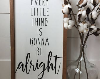 "Every Little Thing Is Gonna Be Alright | Bob Marley Song | Farmhouse Style Framed Wood Sign | 12""x22"""