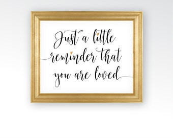 Just a Little Reminder that you are Loved Sign - Quote Gift for Girlfriend Sister - Rose Gold Copper Heart - DIGITAL DOWNLOAD printable art