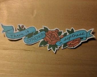 Strength In Softness Sticker
