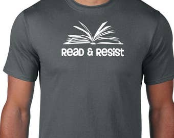 Librarian Shirt, Read and Resist Tee, March for Science Shirt, Mens Science Shirt, Resistance Tshirt, Anti Trump Shirt, Nevertheless T-shirt