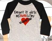 Forget it Girls valentines boy baby toddler raglan shirt, mama valentine, boy valentine, 6-12 months, 12-18 months, toddler valentine boy