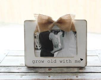 engagement gift grow old with me picture frame proposal gift newlyweed gift quote anniversary wedding gift picture bridal shower gift