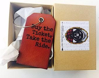 Travel Leather Luggage Tag, Custom Leather Tag, Personalized Luggage Tag, Buy The Ticket, Take The Ride, Leather Luggage Tag, Gifts for Him