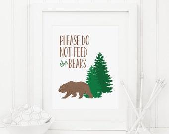 Please Do Not Feed The Bears Printable Woodland Nursery Decor Woodland Animal Bear Print Camping Decor Adventure Wall Art Bear Wall Art