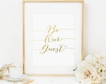 Be Our Guest Printable Guest Room Decor Hospitality Art Print Entry Hall Welcome Sign Bed and Breakfast Sign Business Welcome Sign Gold Foil