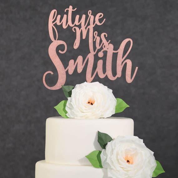 Wedding Cake Topper Rose Gold Future Mrs Custom Last Name