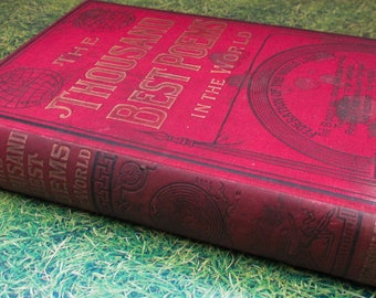 Antique 1890s Decorative Poetry Book - The Thousand Best Poems in the World