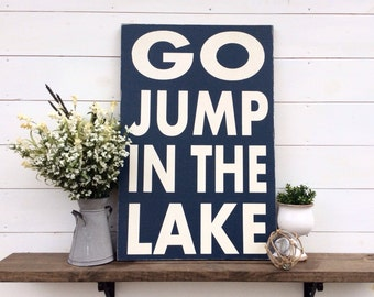 Go Jump In The Lake Wood SignLake Sign Lake Decor CUSTOM COLORS AVAILABLE
