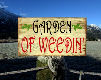 Reclaimed Wood Sign, Garden of Weedin', Barn Wood Sign, Garden Sign, Rustic Sign