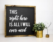 All I Will Ever Need | 3D Word Sign | 17.5 x 17.5 | FREE SHIPPING