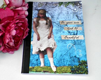Journal Blank Girls Notebook Altered Art Blue Composition Book Be Your Own Kind Of Beautiful Collage  Original Art Diary Notepad