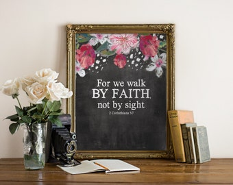 Instant 'for we walk by faith not by sight' 2 Corinthians 5:7  Printable File 8x10 Scripture Art Bible Verse Typography Chalkboard Art