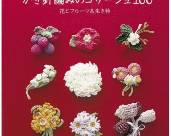 Various Crochet Corsage Flowers and Fruits & Creatures - Japanese crochet book